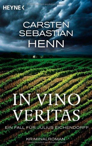 Image of In Vino Veritas. Ein Fall für Julius Eichendorff: Kriminalroman
