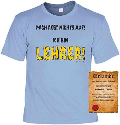 Witziges Spaß-Shirt + gratis Fun-Urkunde: Mich regt Nichts auf! Ich bin Lehrer! Skyblue