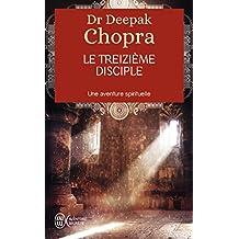 Le treizième disciple : Une aventure spirituelle