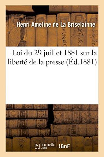 Loi du 29 juillet 1881 sur la liberté de la presse, commentaire du texte de la loi par Henri Ameline de La Briselainne
