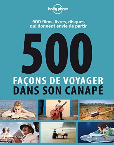 500 façons de voyager dans son canapé