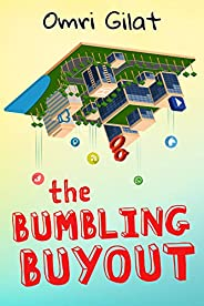 The Bumbling Buyout: A Satirical Novel About the High Tech Industry (English Edition)