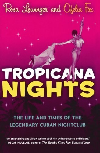 tropicana-nights-the-life-and-times-of-the-legendary-cuban-nightclub-by-rosa-lowinger-2006-10-01