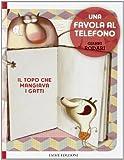 Scarica Libro Il topo che mangiava i gatti Una favola al telefono Ediz illustrata (PDF,EPUB,MOBI) Online Italiano Gratis
