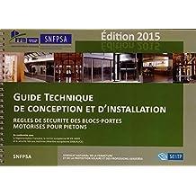 Guide technique de conception et d'installation : Règles de sécurité des blocs-portes motorisés pour piétons