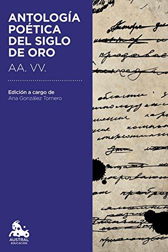Antología poética del Siglo de Oro: Edición a cargo de Ana González Tornero (Austral Educación) por AA. VV.