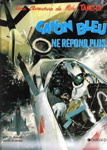 Tanguy et Laverdure, tome 6 : Canon bleu...