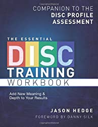 The Essential DISC Training Workbook: Companion to the DISC Profile Assessment: Volume 1