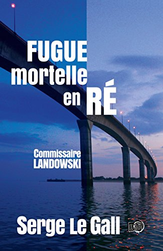 Fugue mortelle en Ré: Commissaire Landowski