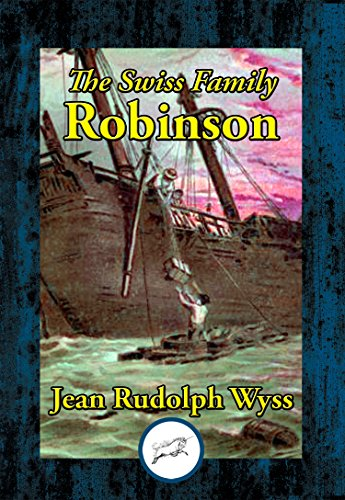 The Swiss family Robinson, or, Adventures on a desert island