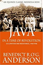 Java in a Time of Revolution: Occupation and Resistance, 1944-1946