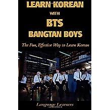 Learn Korean with BTS (Bangtan Boys): The Fun Effective Way to Learn Korean (Learn Korean With K-pop)