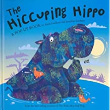 The Hiccuping Hippo by Keith Faulkner (2004-04-06)