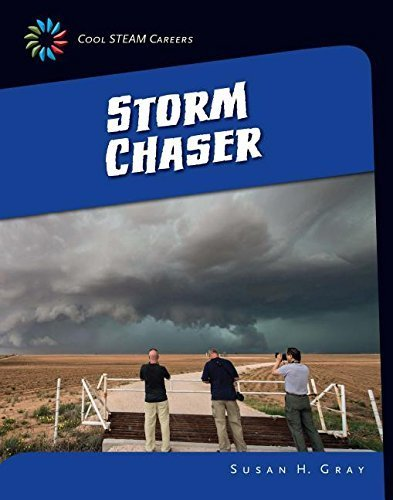 Storm Chaser (21st Century Skills Library: Cool Steam Careers) by Susan H Gray (2015-08-01)