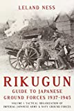 Rikugun: Guide to Japanese Ground Forces 1937-1945: Tactical Organization of Imperial Japanese Army & Navy Ground Forces