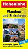 Hohenlohe: Wandern und Einkehren Band 10