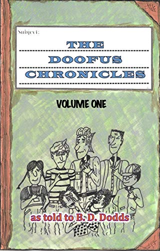 The Doofus Chronicles, Volume One (Bunch of Doofuses) (English Edition)