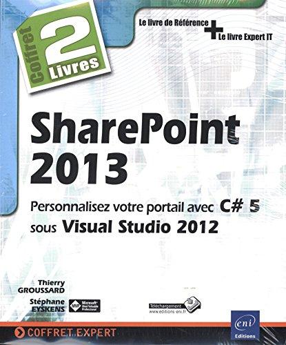 SharePoint 2013 - Coffret de 2 livres : Personnalisez votre portail avec C# 5 sous Visual Studio 2012