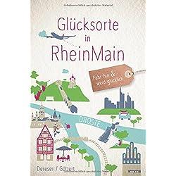 Glücksorte in RheinMain: Fahr hin und werd glücklich