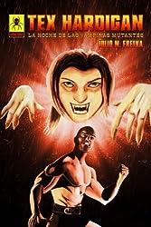 La noche de las vampiras mutantes: Aventuras de Tex Hardigan: Volume 2
