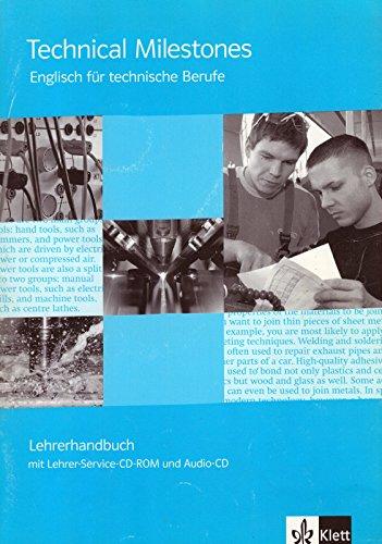 Technical Milestones - Lehrerhandbuch. Englisch für technische Berufe: Lehrerhandbuch + Teachers' toolkit - CD für die Unterrichtsvorbereitung + Lehrer Audio-CD