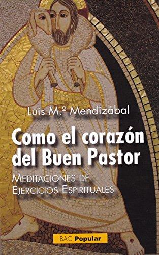 Como el corazon del buen pastor (POPULAR) por Luis María Mendizábal