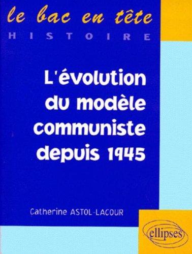 L'évolution du modèle communiste depuis 1945