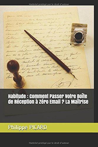 Habitude : Comment Passer Votre Bote de Rception  Zro Email ? La Matrise