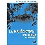 Micah et les voix de la jungle, Tome 2 : La Malédiction de Mara