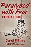 Image de Paralysed with Fear: The Story of Polio