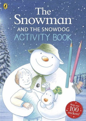 The Snowman and the Snowdog Activity Book: The Snowman and the Snowdog Activity BookThe Snowman and the Snowdog Activity Bo by Raymond Briggs (2014-11-25)