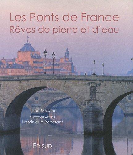 Les Ponts de France : Rêves de pierre et d'eau