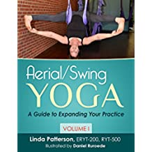 Aerial/Swing Yoga: A Guide to Expanding Your Practice, Volume 1 (English Edition)