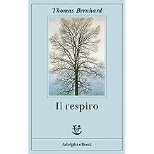 Il respiro: Una decisione (Opere di Thomas Bernhard)