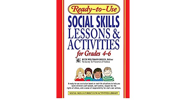 Ready-to-Use Social Skills Lessons /& Activities for Grades 4-6