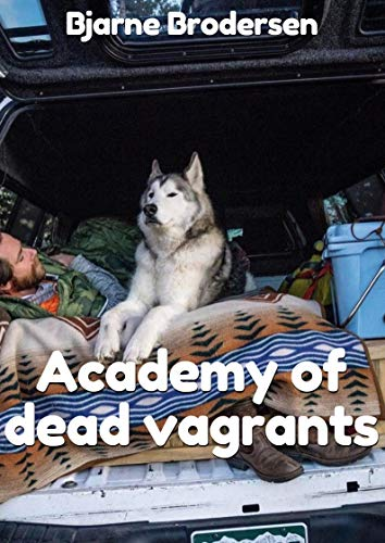 Academy of dead vagrants (Danish Edition) por Bjarne Brodersen
