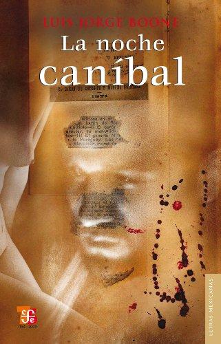La noche caníbal (Letras Mexicanas) por Luis Jorge Boone