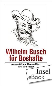 Wilhelm Busch für Boshafte (insel taschenbuch) von [Busch, Wilhelm]