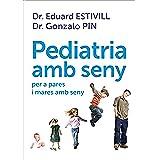 Pediatria amb seny: per a pares i mares amb seny
