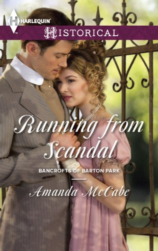 Running from Scandal: A Single Dad Romance (Bancrofts of Barton Park) (Single Bancroft)
