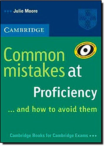 Common Mistakes at Proficiency...and How to Avoid Them por Julie Moore