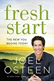 Fresh Start: The New You Begins Today by Joel Osteen (2015-12-29)