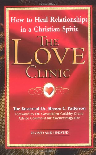 The Love Clinic: How to Heal Relationships in a Christian Spirit