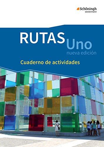 RUTAS Uno nueva edición - Lehrwerk für Spanisch als neu einsetzende Fremdsprache in der Einführungsphase der gymnasialen Oberstufe - Neubearbeitung: Arbeitsheft: Cuaderno de actividades