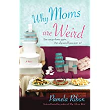 Why Moms Are Weird