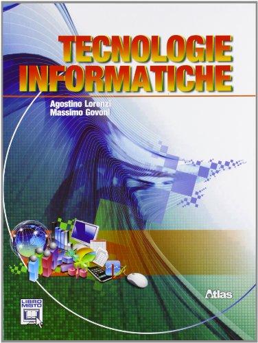 Tecnologie informatiche. Per le Scuole superiori. Con espansione online