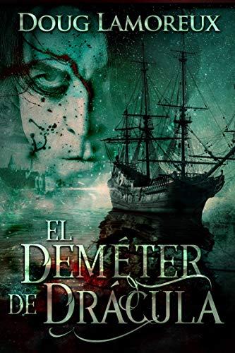 El Deméter de Drácula eBook: Lamoreux, Doug, Lorca, Andrea: Amazon ...