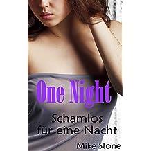 One Night: Schamlos für eine Nacht (Cassandras Sexuelle Revolution 1)