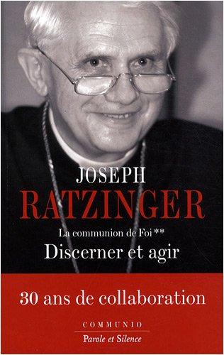 La Communion de Foi : Tome 2, Discerner et agir par Joseph Ratzinger