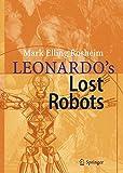 Leonardo´s Lost Robots - Mark Rosheim